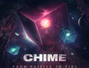 Firepower Records to Release Chime's From Fairies to Fire Ep