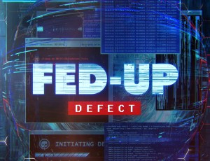 Firepower Records to Release Fed-Up's Defect EP