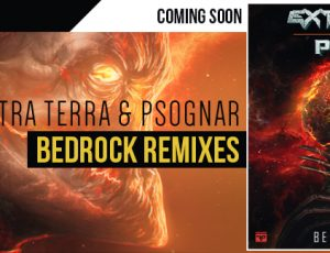 """Firepower Records to Release the Extra Terra & PsoGnar """"Bedrock"""" Remixes Featuring Nasko and Evilwave"""